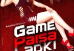 Game Paisa Ladki Box office collection