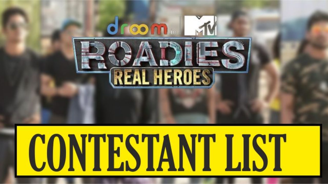 MTV Roadies Real Heroes Contestants List 2019 With Names & Images