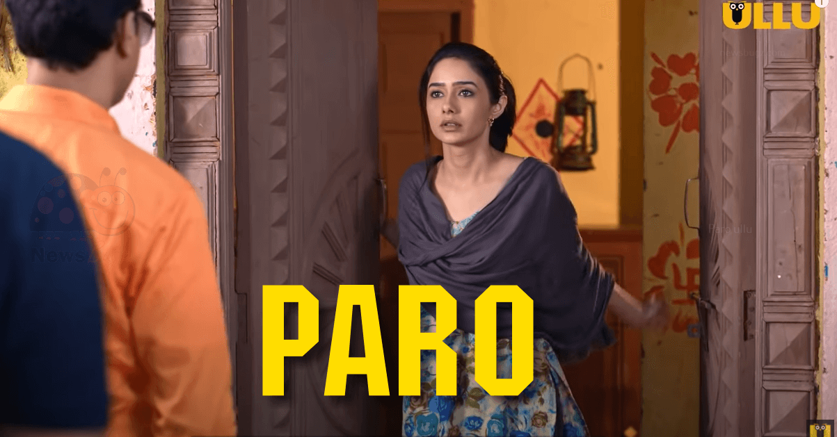 ULLU Web Series Paro All Episodes Watch Online Cast Release Date Review & Actress Name