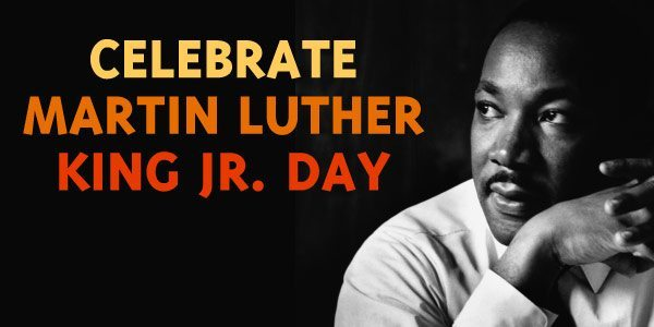 Celebrate Martin Luther King Jr. Day